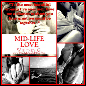 MID LIFE LOVE (Mid Life Love #1) by WHITNEY GRACIA WILLIAMS