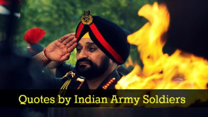 famous quotes by Indian soldiers