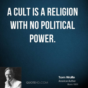 tom-wolfe-tom-wolfe-a-cult-is-a-religion-with-no-political.jpg