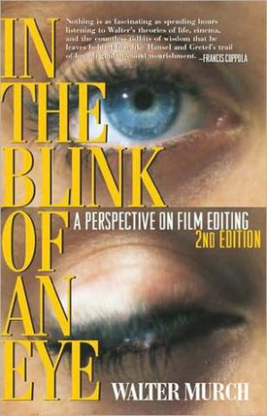 In the Blink of an Eye: A Perspective on Film Editing (2ND ed.)