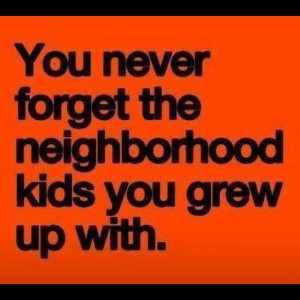 forget the neighborhood kids you grew up with.Small Town, Friends ...