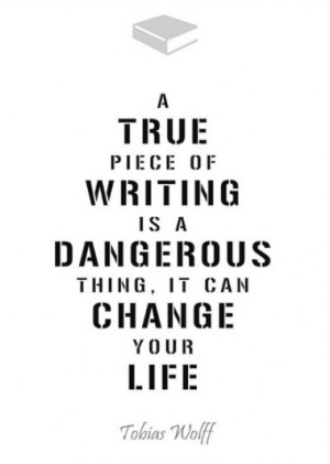 Quotes About Writing And Life A true piece of writing is a