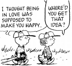 Thought Being In Love Was Supposed To Make You Happy: Quote About I ...