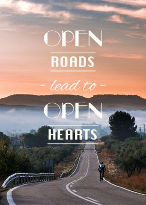 ... Road Cycling Quotes, Open Road Quotes, Roads Lead, Travel Quotes