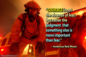 "Inspirational Quote: ""Courage is not the absence of fear, but rather ..."