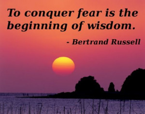 ... conquer fear is the...Bertrand Russell Quotes | Bertrand Russell Quote