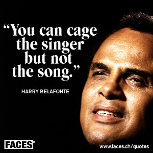Harry Belafonte - You can cage the singer but not the song