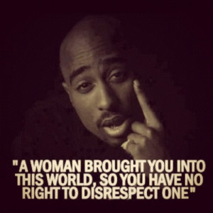 2pac Quotes About Women 2pac quotes about women tupac