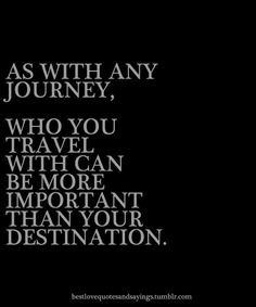 ... , Wisdom, True, Living, Friendship Travel Quotes, Love Quotes