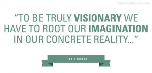 To Be Truly Visionary We Have To Root Out Imagination In Our Concrete ...