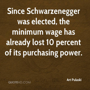 Since Schwarzenegger was elected, the minimum wage has already lost 10 ...