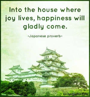 Into the house where joy lives, happiness will gladly come | Popular ...