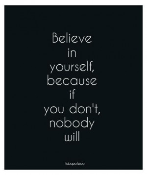 Believe in yourself quote