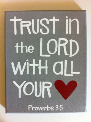 ... Art - Bible Verse Art - Trust in the Lord With All Your Heart