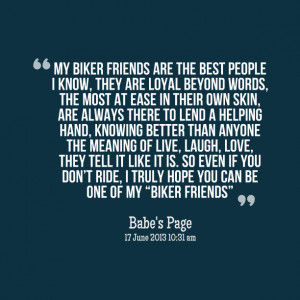 Quotes Picture: my biker friends are the best people i know, they are ...