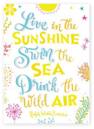 ... the sea, drink the wild air. -- Ralph Waldo Emerson #summer #quotes