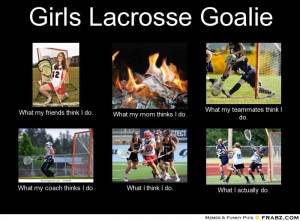 Girls Lacrosse Goalie Quotes