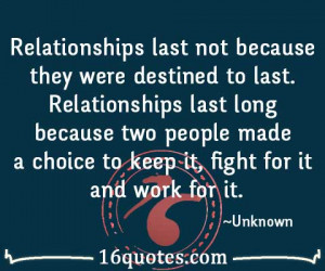 Relationships last not because they were destined to last ...