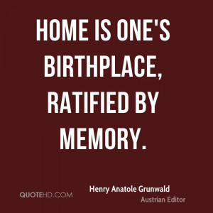 Henry Anatole Grunwald Home Quotes