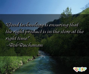 Good technology is ensuring that the right