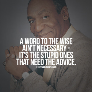 Worde To The Wise Bill Cosby Quote Picture
