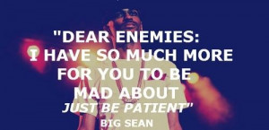 Rapper big sean sayings quotes and witty wisdom about enemies