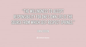 The willingness to accept responsibility for one's own life is the ...