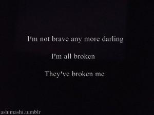 ... broken im broken quotes tumblr im broken quotes tumblr im broken
