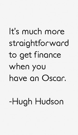 Hugh Hudson Quotes & Sayings