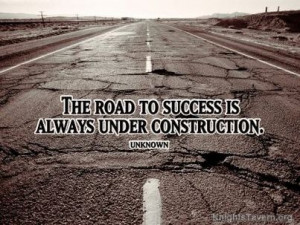 "The road to success is always under construction."" Inspirational ..."