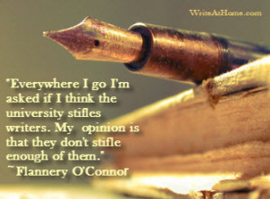 """... is that they don't stifle enough of them."""" ~Flannery O'Connor"""