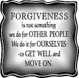 Forgiveness is not something we do for other people. We do it for ...