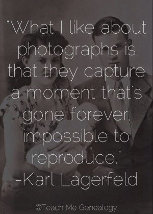 What I Like About Photographs is That They Capture a Moment That's ...