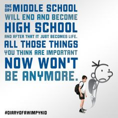 One day middle school will end and become high school and after that ...