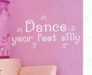 Dance Your Feet Silly Boy and Girl Room Kid Baby Nursery Dancing Vinyl ...