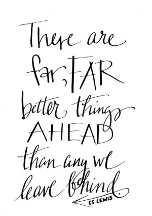 FAR Better Things Ahead - C.S. Lewis Quote - 5x7 - Printable - Black ...