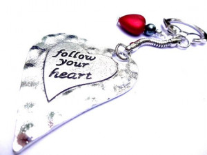 Follow Your Heart Inspirational Quote Keychain by YoursTrulli, $14.00