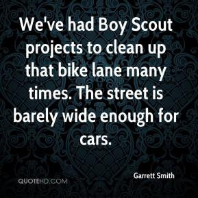 Garrett Smith - We've had Boy Scout projects to clean up that bike ...