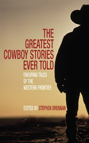 """... Ever Told: Enduring Tales of the Western Frontier"""" as Want to Read"""
