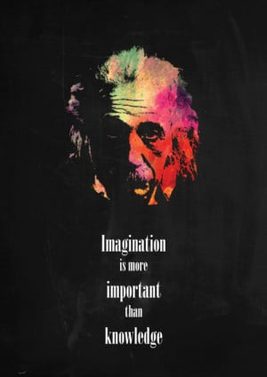 Einstein Quotes Imagination Is More Important Than Knowledge
