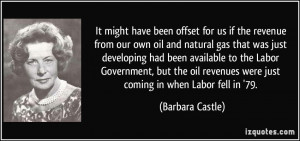 been offset for us if the revenue from our own oil and natural gas ...