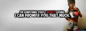 You Will Regret Losing Me Quotes