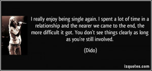 enjoy being single again. I spent a lot of time in a relationship ...