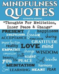 Mindfulness Quotes: Thoughts For Meditation, Inner Peace and Change ...