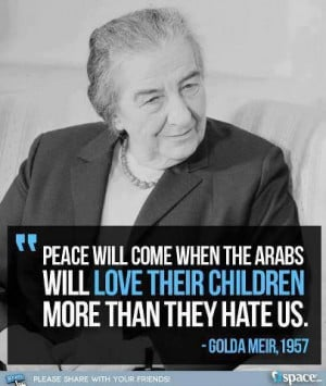 1957 Israel's Prime Minister Golda Meir quote as pertinent for today ...