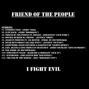 Lupe Fiasco Friend Of The People: I Fight Evil