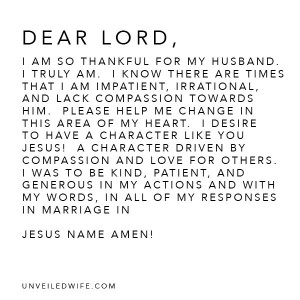 Dear Lord, I am so thankful for my husband. I truly am. I know there ...