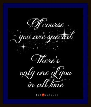 Of course you are special quote