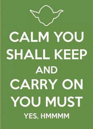 Yoda's keep calm and carry on