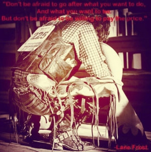 Lane frost quote. Rodeo | Mainly just quotes:)